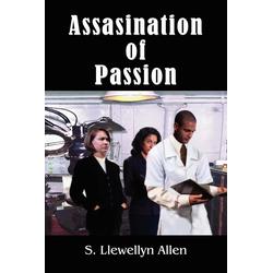 Assasination of Passion als Taschenbuch von S. Llewellyn Allen