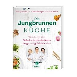 Die Jungbrunnen-Küche. Nathalie Karré  P. A. Straubinger  Margit Fensl  - Buch