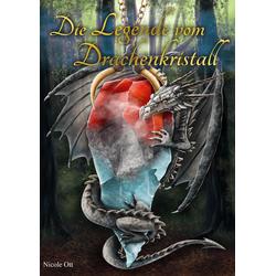 Die Legende vom Drachenkristall: eBook von Nicole Ott