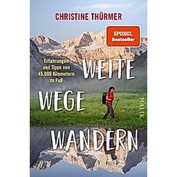 Weite Wege Wandern. Christine Thürmer  - Buch