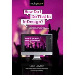 How Do I Do That in Indesign? als Buch von Dave Clayton