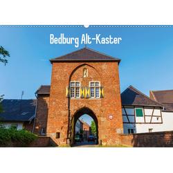 Bedburg Alt-Kaster (Wandkalender 2021 DIN A2 quer)