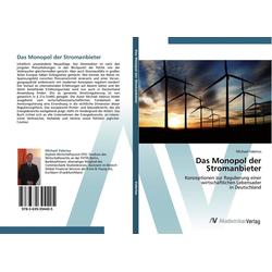 Das Monopol der Stromanbieter als Buch von Michael Valerius