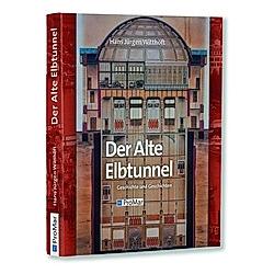 Der Alte Elbtunnel. Hans Jürgen Witthöft  - Buch