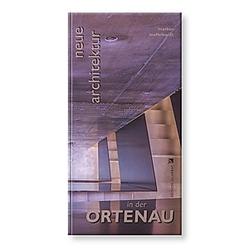 Neue Architektur in der Ortenau. Markus Löffelhardt  - Buch