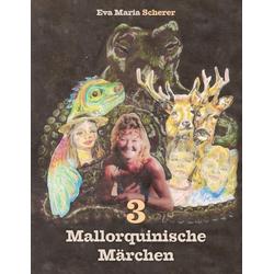 Mallorquinische Märchen als Buch von Eva Maria Scherer