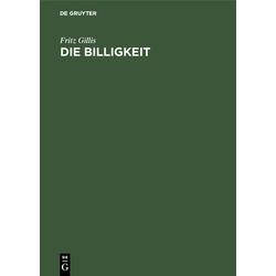Die Billigkeit: Buch von Fritz Gillis
