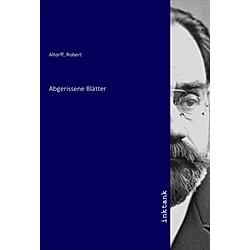 Abgerissene Blätter. Robert Altorff  - Buch