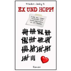 Ex und Hopp! als Buch von Fräulein Jacky D/ Fräulein Jacky D.