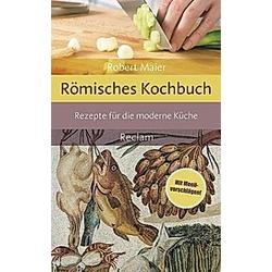 Römisches Kochbuch. Robert Maier  - Buch
