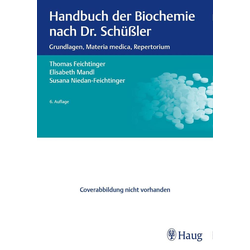 Handbuch der Biochemie nach Dr. Schüßler als Buch von Thomas Feichtinger/ Elisabeth Mandl/ Susana Niedan-Feichtinger