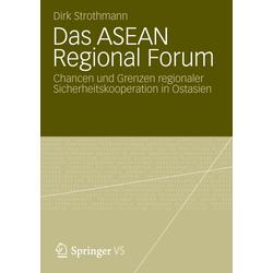 Das ASEAN Regional Forum als Buch von Dirk Strothmann