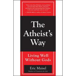 The Atheist's Way: eBook von Eric Maisel