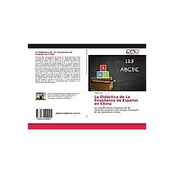 La Didáctica de La Enseñanza de Español en China. Chenxi Luo  - Buch