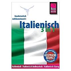 Reise Know-How Kauderwelsch Italienisch 3 in 1: Italienisch  Italienisch kulinarisch  Italienisch Slang. Michael Blümke  Ela Strieder  - Buch