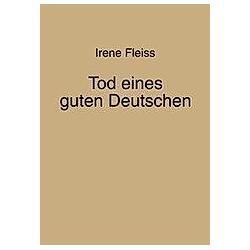 Tod eines guten Deutschen. Irene Fleiss  - Buch