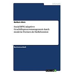 Social BPM. Balduin Metz  - Buch