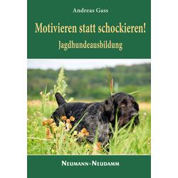 Motivieren statt schockieren!: Buch von Andreas Gass