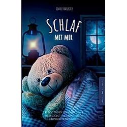 Schlaf mit mir!. Claus Longerich  - Buch