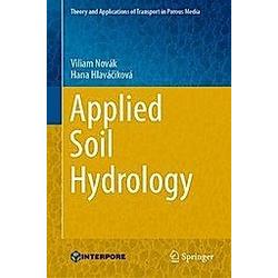 Applied Soil Hydrology. Hana Hlaváciková  Viliam Novák  - Buch