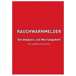 Rauchwarnmelder Gerätepass und Wartungsheft - Buch