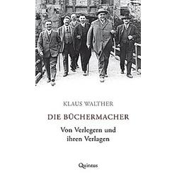 Die Büchermacher. Klaus Walther  - Buch