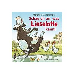 Schau dir an  was Lieselotte kann!. Alexander Steffensmeier  - Buch