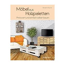Möbel aus Holzpaletten. Benjamin Busche  - Buch