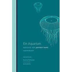 Ein Aquarium. Jeffrey Yang  - Buch