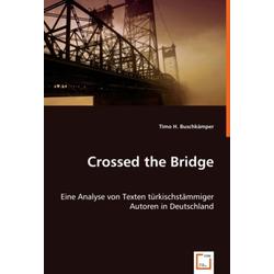 Crossed the Bridge als Buch von Timo H. Buschkämper