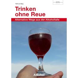 Trinken ohne Reue: eBook von Rolf von Berg
