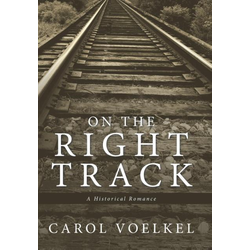 On the Right Track als Buch von Carol Voelkel