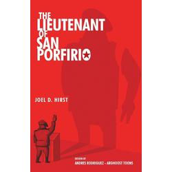 The Lieutenant of San Porfirio als Taschenbuch von Joel D. Hirst