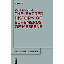 'The Sacred History' of Euhemerus of Messene. Marek Winiarczyk  - Buch