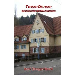 Typisch Deutsch als Buch von Karl Gengenbach