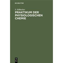 Praktikum der physiologischen Chemie als Buch von S. Edlbacher