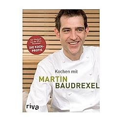 Kochen mit Martin Baudrexel. Martin Baudrexel  - Buch