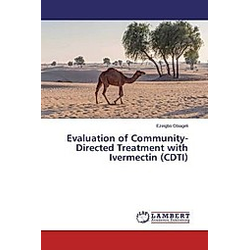 Evaluation of Community-Directed Treatment with Ivermectin (CDTI). Ezeigbo Obiageli  - Buch