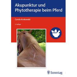 Akupunktur und Phytotherapie beim Pferd: Buch von Carola Krokowski
