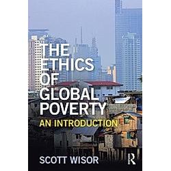 The Ethics of Global Poverty. Scott Wisor  - Buch