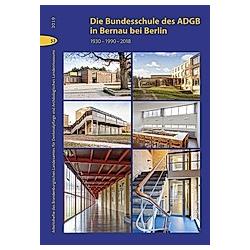 Die Bundesschule des ADGB in Bernau bei Berlin - Buch