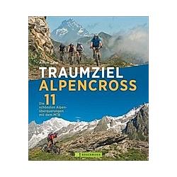 Traumziel Alpencross  m. CD-ROM. Achim Zahn  - Buch