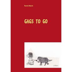 Gags to go als Buch von Renate Heberle