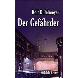 Der Gefährder. Rolf Düfelmeyer  - Buch