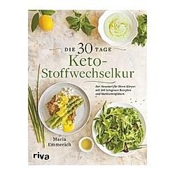 Die 30-Tage-Keto-Stoffwechselkur. Maria Emmerich  - Buch