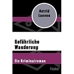 Gefährliche Wanderung. Astrid Louven  - Buch