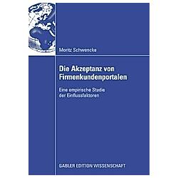 Die Akzeptanz von Firmenkundenportalen. Moritz Schwencke  - Buch