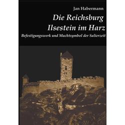 Die Reichsburg Ilsestein im Harz als Buch von Jan Habermann
