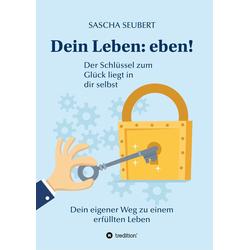 Dein Leben: eben! als Buch von Sascha Seubert