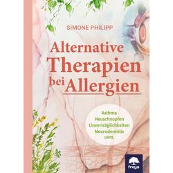 Alternative Therapien bei Allergien als Buch von Simone Philipp